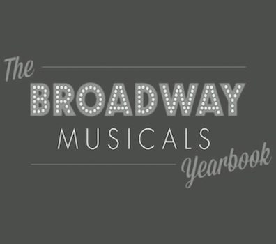 The Broadway Musicals Yearbook